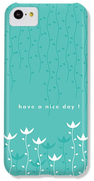 Nice Day IPhone 5c Case by Kathleen Wong