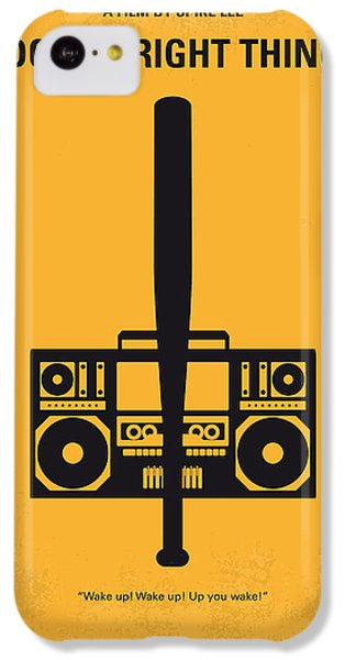 No179 My Do The Right Thing Minimal Movie Poster IPhone 5c Case by Chungkong Art