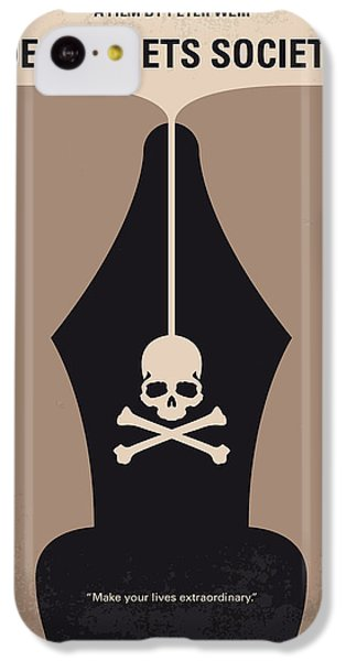 No486 My Dead Poets Society Minimal Movie Poster IPhone 5c Case by Chungkong Art