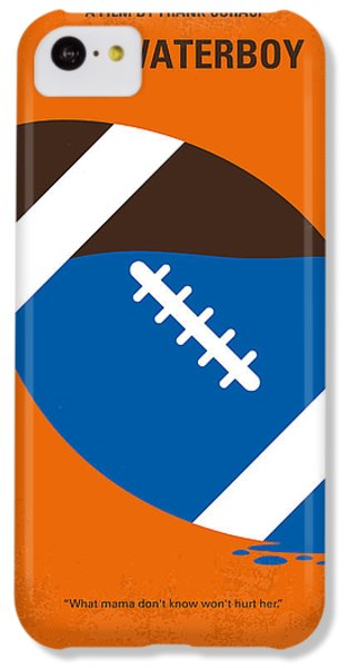 No580 My The Waterboy Minimal Movie Poster IPhone 5c Case by Chungkong Art