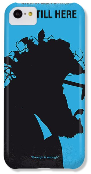 No637 My I Am Still Here Minimal Movie Poster IPhone 5c Case by Chungkong Art