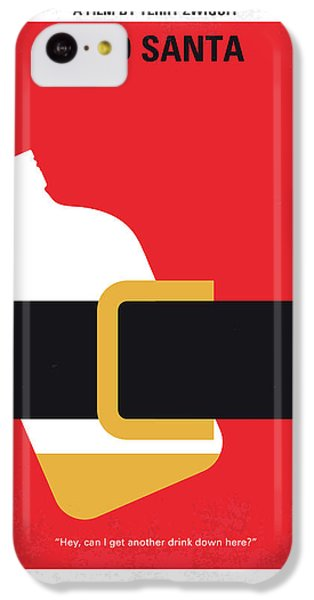 No702 My Bad Santa Minimal Movie Poster IPhone 5c Case by Chungkong Art