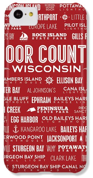 Places Of Door County On Red IPhone 5c Case by Christopher Arndt