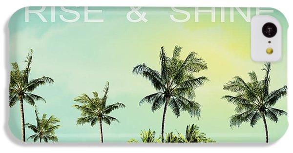 Rise And  Shine IPhone 5c Case by Mark Ashkenazi