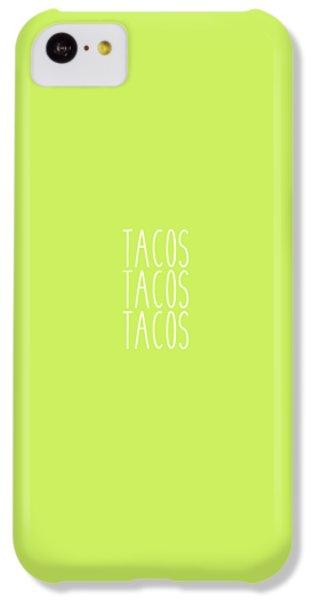 Tacos IPhone 5c Case by Cortney Herron