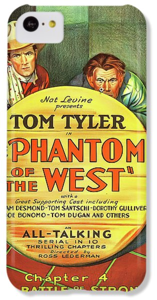 The Phantom Of The West 1931 IPhone 5c Case by Mountain Dreams