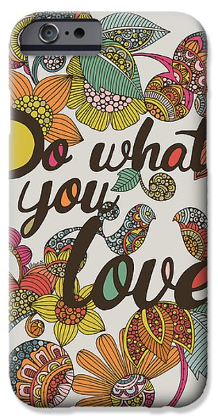 Design iPhone Cases - Do What Your Love iPhone Case by Valentina