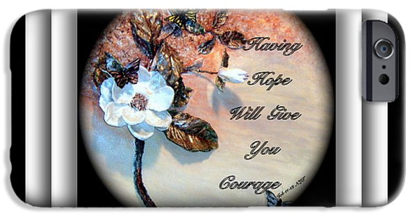 Etc. Paintings iPhone Cases - Having Hope Will Give you Courage iPhone Case by Mary Grabill