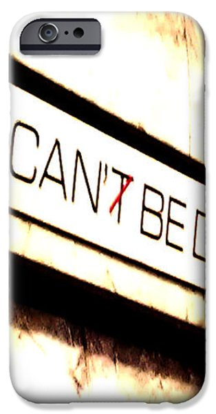 It Can Be Done  iPhone Case by Mark Moore