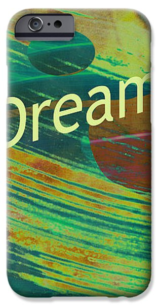 Love Dream Believe iPhone Case by Ann Powell