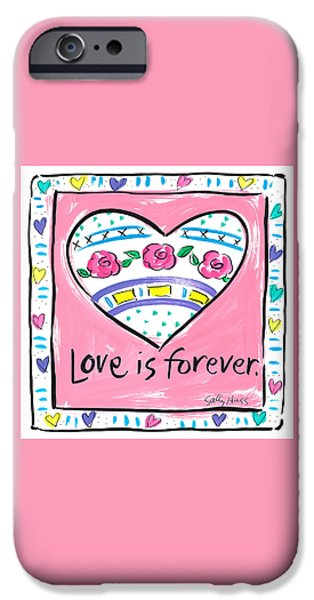 Sally Huss iPhone Cases - Love is Forever iPhone Case by Sally Huss