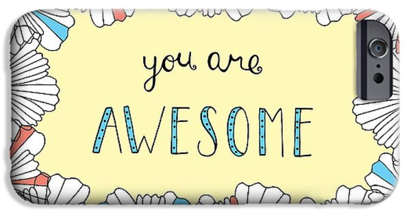 Shape iPhone Cases - You Are Awesome iPhone Case by Susan Claire