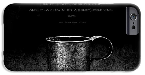 Chalice iPhone Cases - Tin Cup Chalice Lyrics iPhone Case by John Stephens