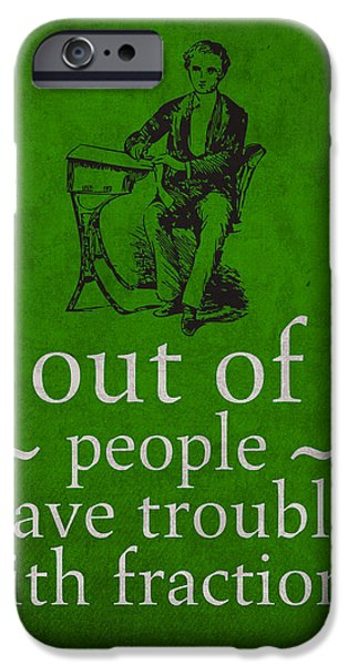 Have iPhone Cases - 3 out of 2 People Have Trouble with Fractions Humor Poster iPhone Case by Design Turnpike