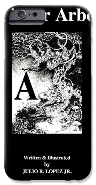 Autographed Drawings iPhone Cases - A Is For Arbol iPhone Case by Julio R Lopez Jr
