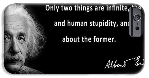 Autographed iPhone Cases - ALBERT EINSTEIN SPEAKS about HUMAN STUPIDITY iPhone Case by Daniel Hagerman