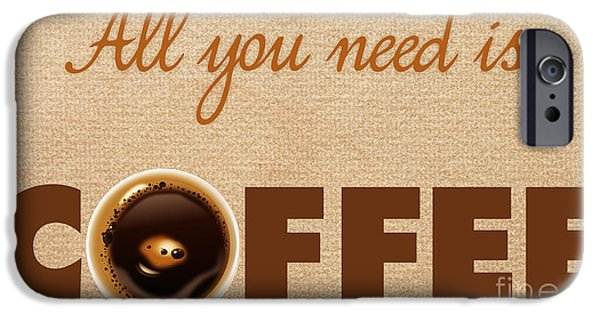 All You Need Is Love Posters iPhone Cases - All You Need is Coffee 3 iPhone Case by Nishanth Gopinathan