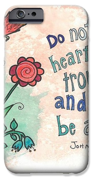 And do not be afraid iPhone Case by Dana Sorrell