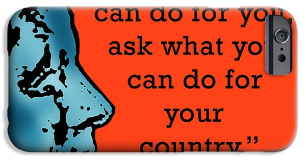 Inauguration iPhone Cases - Ask Not What Your Country... iPhone Case by Scarebaby Design