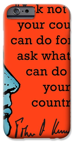 Ask Not What Your Country... iPhone Case by Scarebaby Design