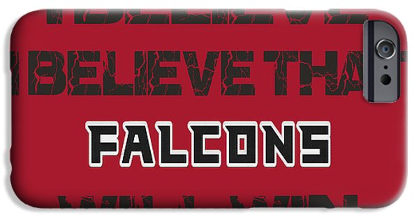 Sports iPhone Cases - Atlanta Falcons I Believe iPhone Case by Joe Hamilton