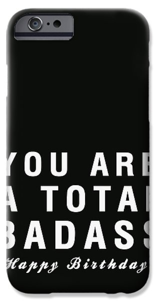 Birthday iPhone Cases - Badass Birthday Card iPhone Case by Linda Woods