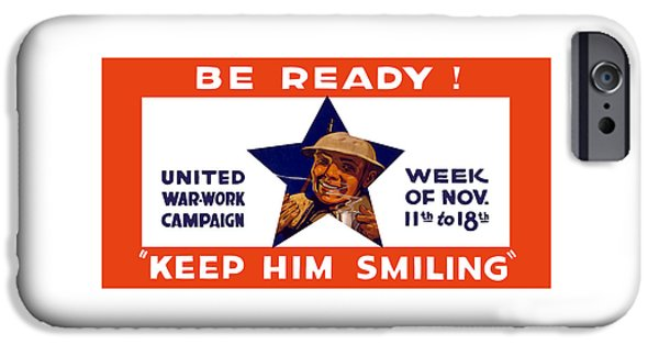 Wwi Mixed Media iPhone Cases - Be Ready - Keep Him Smiling iPhone Case by War Is Hell Store