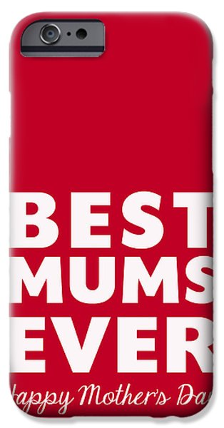 Lesbian iPhone Cases - Best Mums Mothers Day Card iPhone Case by Linda Woods