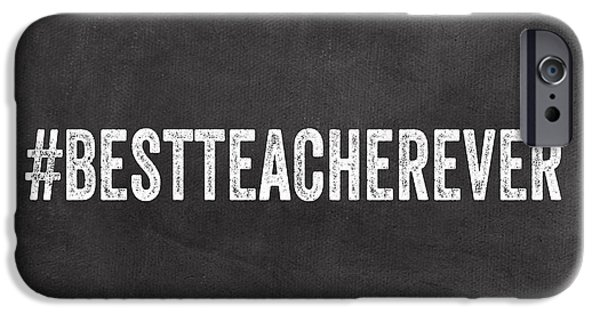 Employee iPhone Cases - Best Teacher Ever- greeting card iPhone Case by Linda Woods