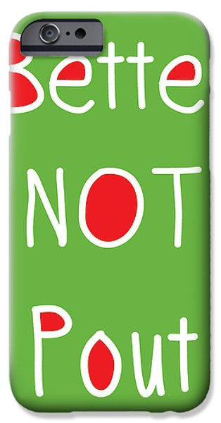 Santa iPhone Cases - Better Not Pout - Green Red and White iPhone Case by Linda Woods