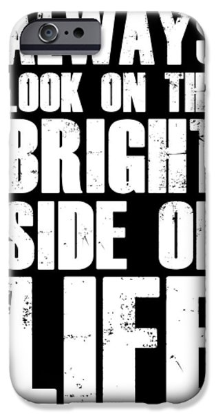 Motivational Poster iPhone Cases - Bright Side of Life Poster Poster Black iPhone Case by Naxart Studio