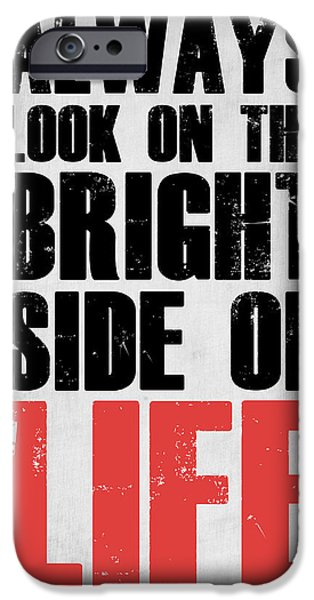 Motivational Poster iPhone Cases - Bright Side of Life Poster Poster Grey iPhone Case by Naxart Studio