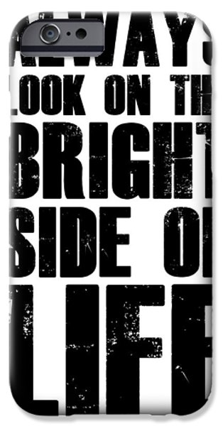 Motivational Poster iPhone Cases - Bright Side of Life Poster Poster White iPhone Case by Naxart Studio