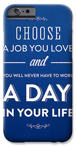Motivation iPhone Cases - Choose a job you love iPhone Case by Aged Pixel