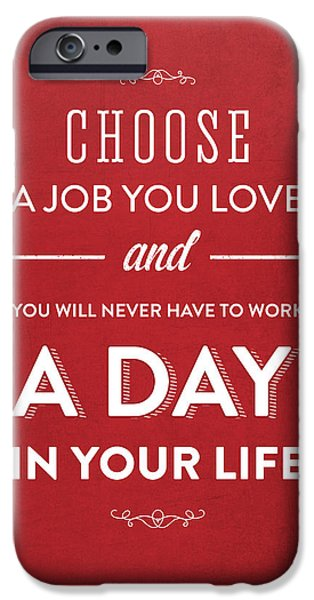 Motivation iPhone Cases - Choose a job you love - Red iPhone Case by Aged Pixel