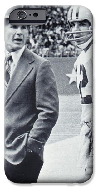 Pro Football iPhone Cases - Dallas Cowboys Coach Tom Landry and Quarterback #12 Roger Staubach iPhone Case by Donna Wilson