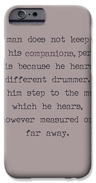 Thoreau iPhone Cases - Different Drummer iPhone Case by Nomad Art And  Design