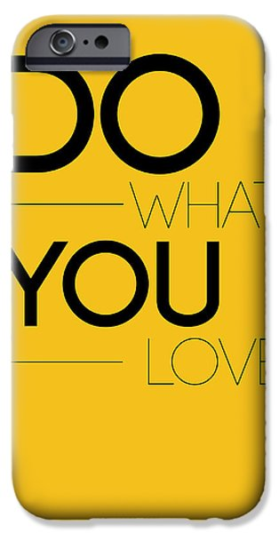 Love Digital Art iPhone Cases - Do What You Love Poster 2 iPhone Case by Naxart Studio