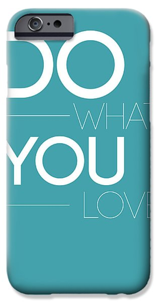 Love Digital Art iPhone Cases - Do What You Love Poster  3 iPhone Case by Naxart Studio