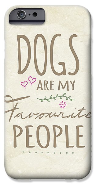 Dogs Digital Art iPhone Cases - Dogs Are My Favourite People  - British Version iPhone Case by Natalie Kinnear
