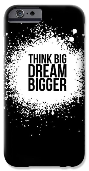 Gig iPhone Cases - Dream Bigger Poster Black iPhone Case by Naxart Studio