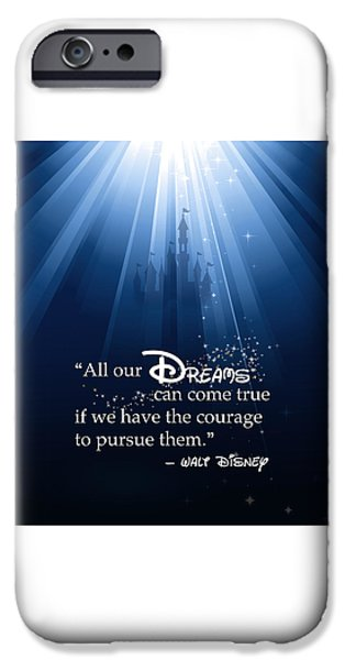 Courage iPhone Cases - Dreams Can Come True iPhone Case by Nancy Ingersoll
