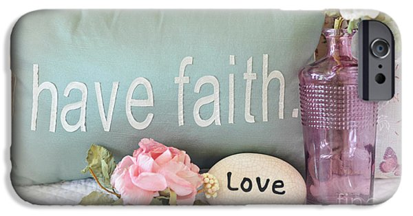 Have iPhone Cases - Dreamy Shabby Chic Cottage Inspirational Faith and Love Print - Pink Teal Aqua Purple Romantic Photo iPhone Case by Kathy Fornal