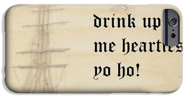 Pirate Ship iPhone Cases - Drink Up Me Hearties iPhone Case by Linsey Williams