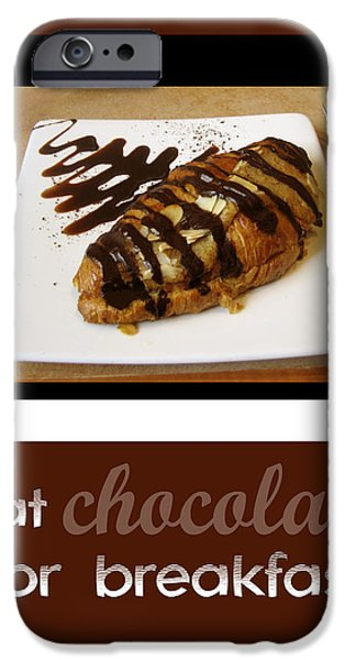 Eat Chocolate for Breakfast iPhone Case by Ann Powell