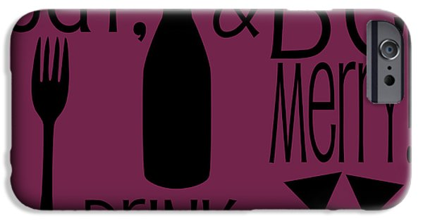 Dave iPhone Cases - Eat Drink and Be Merry iPhone Case by Sarah St Pierre