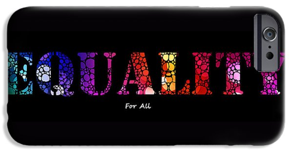 Equality iPhone Cases - Equality For All - Stone Rockd Art By Sharon Cummings iPhone Case by Sharon Cummings