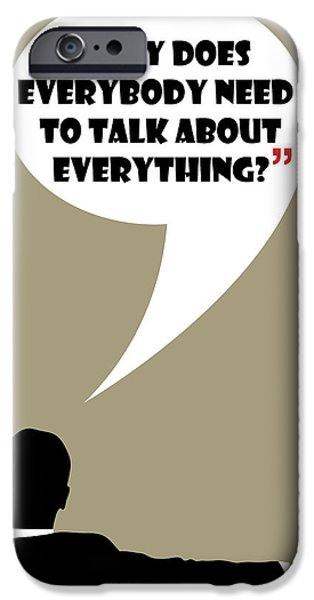 Advice iPhone Cases - Everybody Needs To Talk by Don Draper iPhone Case by Florian Rodarte
