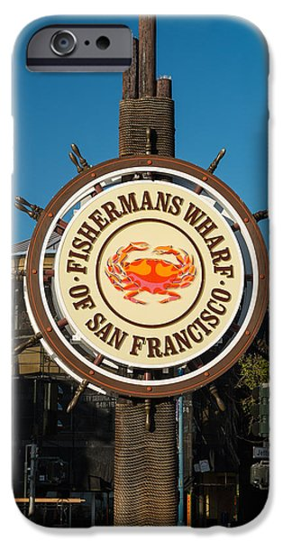 Fishermen iPhone Cases - Fishermans Wharf Sign iPhone Case by Steve Gadomski