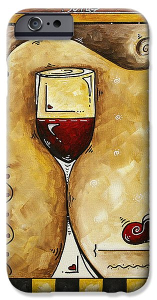 FOR WINE LOVERS ONLY Original MADART Painting iPhone Case by Megan Duncanson